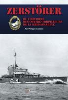 ZERSTÖRER  Les contre-torpilleurs de la Kriegsmarine.