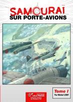Samouraï sur Porte Avions Tome 1  Histoire Aviation n° 35